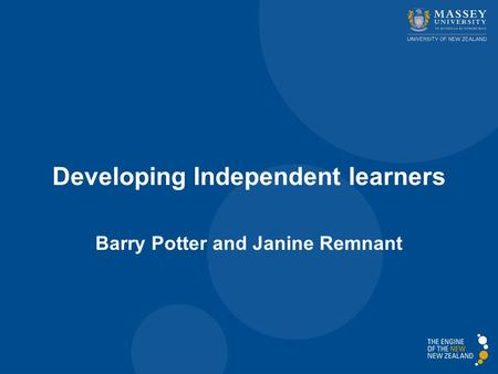 Developing Independent learners Barry Potter and Janine Remnant.
