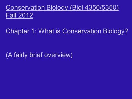 <strong>Conservation</strong> Biology (Biol 4350/5350)