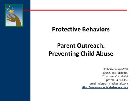 Protective Behaviors A message from children to parents.