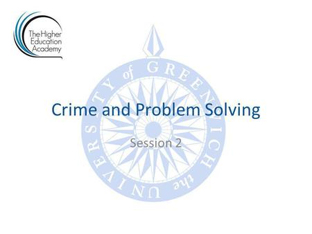 Crime and Problem Solving Session 2. Second part of course: criminal damage Students were generally more engaged in class More willing to work in class.