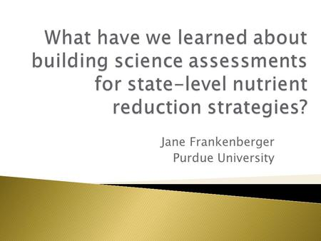 Jane Frankenberger Purdue University.  Opportunity for agreement -- Even people with widely divergent views can agree on numbers drawn from the literature.