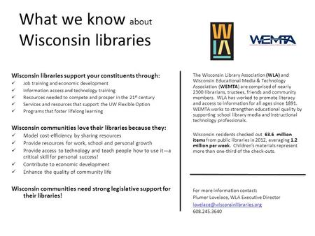What we know about Wisconsin libraries The Wisconsin Library Association (WLA) and Wisconsin Educational Media & Technology Association (WEMTA) are comprised.
