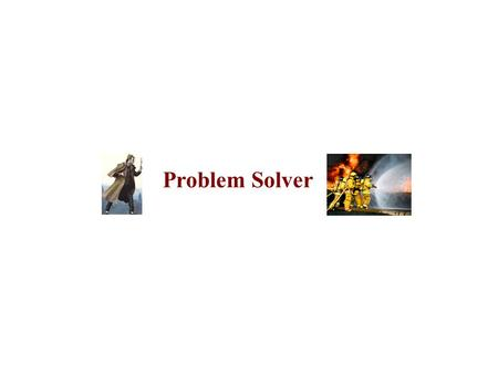 Problem Solver. Didactic Suggestions (1) (Ia) Try to start by connecting with the current state of knowledge and experience of the individual in the group/s.