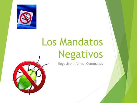 Los Mandatos Negativos Negative Informal Commands.