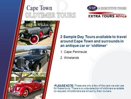 PLEASE NOTE: These are only a few of the cars we can use for these tours. There is a wide selection of oldtimers available on request. All oldtimers are.
