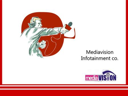 Mediavision Infotainment co. It is an Entertainment and Event Management company which is recognized as a complete Media solution factory. A team of.