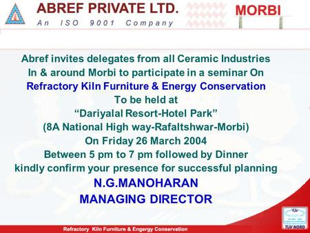 Abref invites delegates from all Ceramic Industries In & around Morbi to participate in a seminar On Refractory Kiln Furniture & Energy Conservation To.
