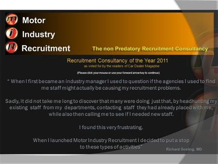Recruitment Consultancy of the Year 2011 as voted for by the readers of Car Dealer Magazine (Please click your mouse or use your forward arrow key to continue)