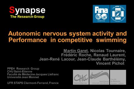 Autonomic nervous system activity and Performance in competitive swimming Synapse The Research Group Martin Garet, Nicolas Tournaire, Frédéric Roche, Renaud.