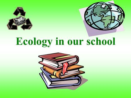 Ecology in our school We take part in the Comenius project.