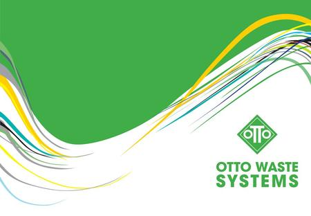 Otto Waste Systems is a subsidary of Boitumelong Holdings (Pty) Ltd, under the Boitumelong umbrella, there is Otto Waste Sysstem : A joint venture company.