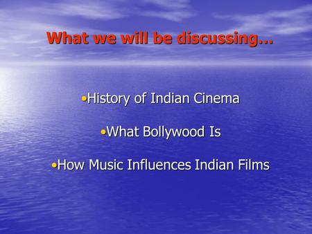 History of Indian CinemaHistory of Indian Cinema What Bollywood IsWhat Bollywood Is How Music Influences Indian FilmsHow Music Influences Indian Films.