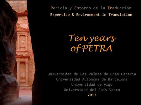 Universidad de Las Palmas de Gran Canaria Universidad Autónoma de Barcelona Universidad de Vigo Universidad del País Vasco 2013 Ten years of PETRA Expertise.