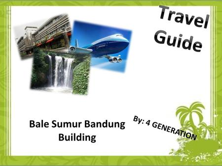 Bale Sumur Bandung Building By: 4 GENERATION.
