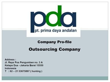 Outsourcing Company Company Pro-file Address :