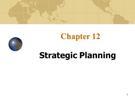 Chapter 12 Strategic Planning.