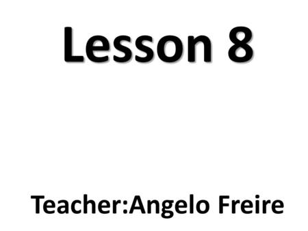 Lesson 8 Teacher:Angelo Freire. Warm-Up Cultural Note.