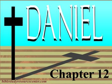 Chapter 12 biblestudyresourcecenter.com