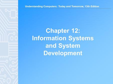 Chapter 12: Information Systems and System Development