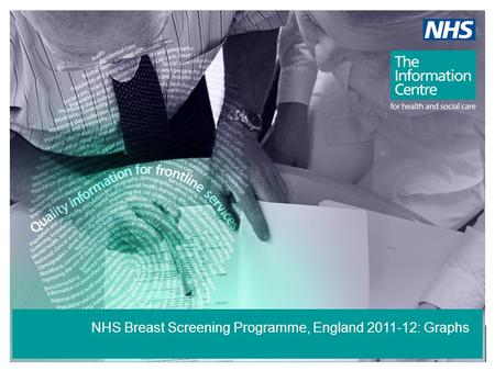NHS Breast Screening Programme, England 2011-12: Graphs.