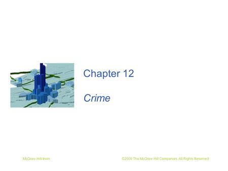 McGraw-Hill/Irwin ©2009 The McGraw-Hill Companies, All Rights Reserved Chapter 12 Crime.