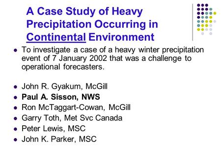A Case Study of Heavy Precipitation Occurring in Continental Environment To investigate a case of a heavy winter precipitation event of 7 January 2002.