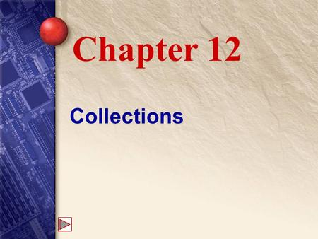 Collections Chapter 12. 12 Java Collection Frameworks The Java collection framework is a set of utility classes and interfaces. Designed for working with.