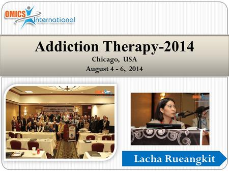 Lacha Rueangkit Addiction Therapy-2014 Chicago, USA August 4 - 6, 2014.