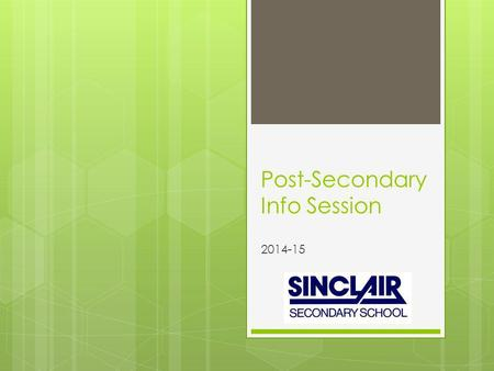 Post-Secondary Info Session 2014-15. Learning Goals By the end of the presentation you will … Grade 12 weplan support goals …have a better understanding.