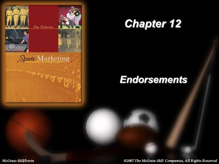 12-1 Chapter 12 Endorsements McGraw-Hill/Irwin©2007 The McGraw-Hill Companies, All Rights Reserved.