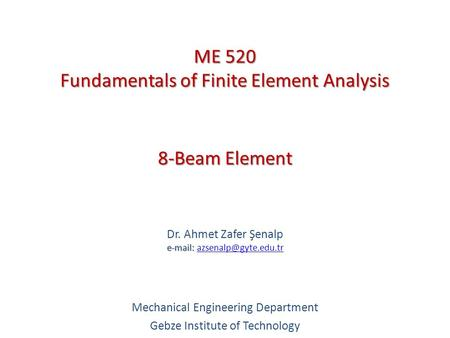 ME 520 Fundamentals of Finite Element Analysis