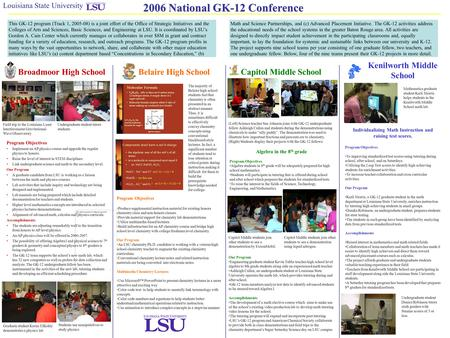 2006 National GK-12 Conference Louisiana State University This GK-12 program (Track 1, 2005-08) is a joint effort of the Office of Strategic Initiatives.
