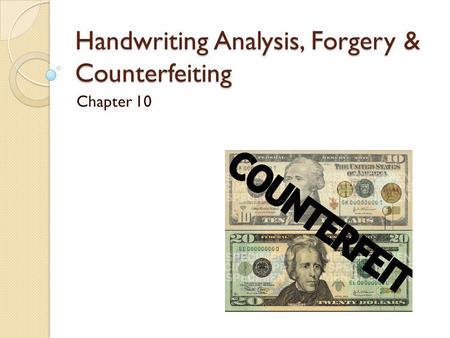 Handwriting Analysis, Forgery & Counterfeiting