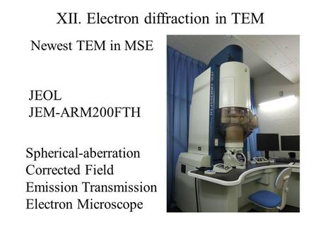 XII. Electron diffraction in TEM JEOL JEM-ARM200FTH Spherical-aberration Corrected Field Emission Transmission Electron Microscope Newest TEM in MSE.