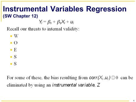 1 Instrumental Variables Regression (SW Chapter 12)