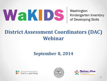 District Assessment Coordinators (DAC) Webinar September 8, 2014 1.