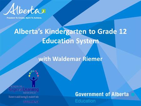 Alberta's Kindergarten to Grade 12 Education System with Waldemar Riemer.
