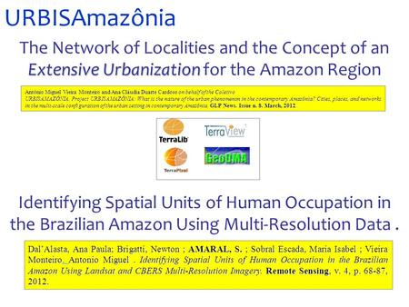 URBISAmazônia Identifying Spatial Units of Human Occupation in the Brazilian Amazon Using Multi-Resolution Data. Dal'Alasta, Ana Paula; Brigatti, Newton.