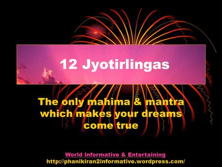 The only mahima & mantra which makes your dreams come true 12 Jyotirlingas World Informative & Entertaining