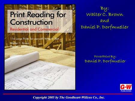 By: Walter C. Brown and Daniel P. Dorfmueller By: Walter C. Brown and Daniel P. Dorfmueller PowerPoint By: Daniel P. Dorfmueller PowerPoint By: Daniel.