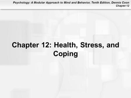 Chapter 12: Health, Stress, and Coping