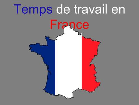 Temps de travail en France. Durée légale du travail 35 hours each working week paid overtime annual paid leave sick leave maternity and paternity leave.
