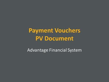 Payment Vouchers PV Document Advantage Financial System.