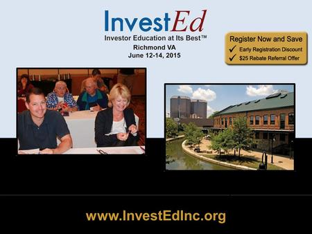 Www.InvestEdInc.org. June 12-14 Richmond VA www.InvestEdInc.org Nationally Known Instructors.
