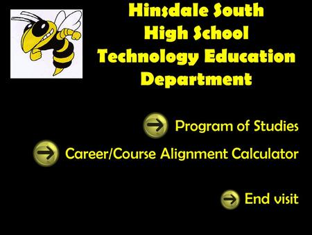 Hinsdale South High School Technology Education Department Program of Studies Career/Course Alignment Calculator End visit.