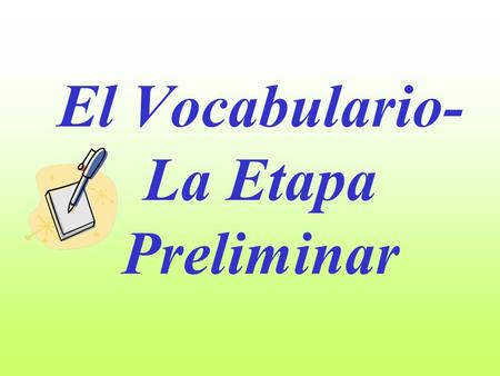 El Vocabulario- La Etapa Preliminar. COMMON –AR VERBS.