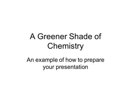A Greener Shade of Chemistry