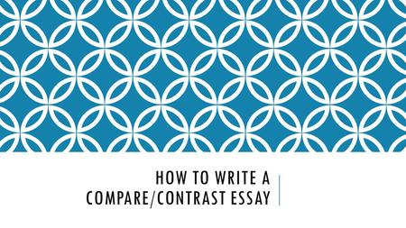 informational and explanatory writing writing a compare and  how to write a compare contrast essay