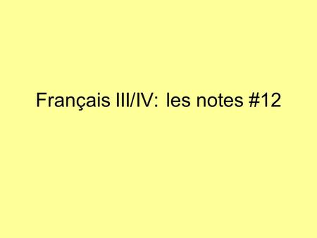 Français III/IV: les notes #12. Passé Composé vs. Imparfait Both tenses are in the past Use Passé Composé for events that only happen once or at one specific.