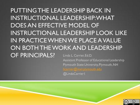 PUTTING THE LEADERSHIP BACK IN INSTRUCTIONAL LEADERSHIP: WHAT DOES AN EFFECTIVE MODEL OF INSTRUCTIONAL LEADERSHIP LOOK LIKE IN PRACTICE WHEN WE PLACE A.